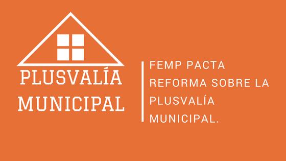 reforma sobre la Plusvalía Municipal